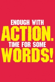 Enough With Action - Time For Some Words!