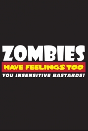 Zombies Have Feelings Too...