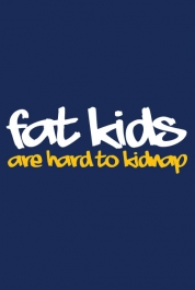 Fat Kids Are Hard To Kidnap