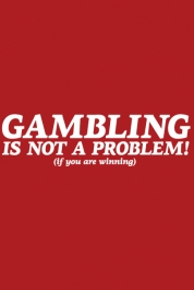 Gambling Is Not A Problem