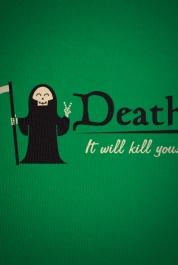 Death. It will kill you!