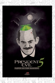 President Evil 5 - Child of the Damned