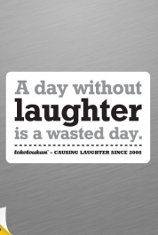 A Day Without Laughter Is A Wasted Day