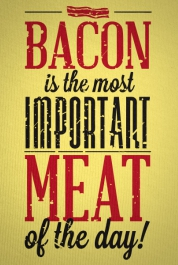 Bacon Is The Most Important...