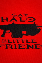 Say Halo To My Little Friend