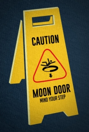 Caution - Moon Door!