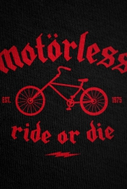 Motorless - Ride Or Die