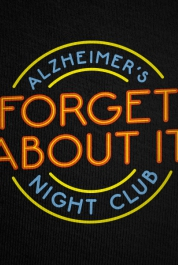 Forget About It - Alzheimer's Night Club