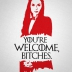 Melisandre - You're Welcome, Bitches.