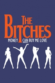 The Bitches - Money CAN Buy Me Love!